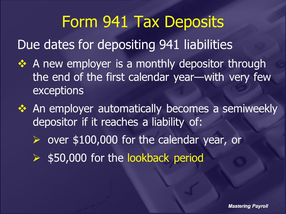 Form 941 Tax Deposits Due dates for depositing 941 liabilities
