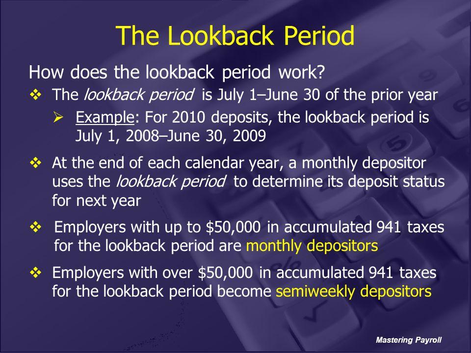 The Lookback Period How does the lookback period work