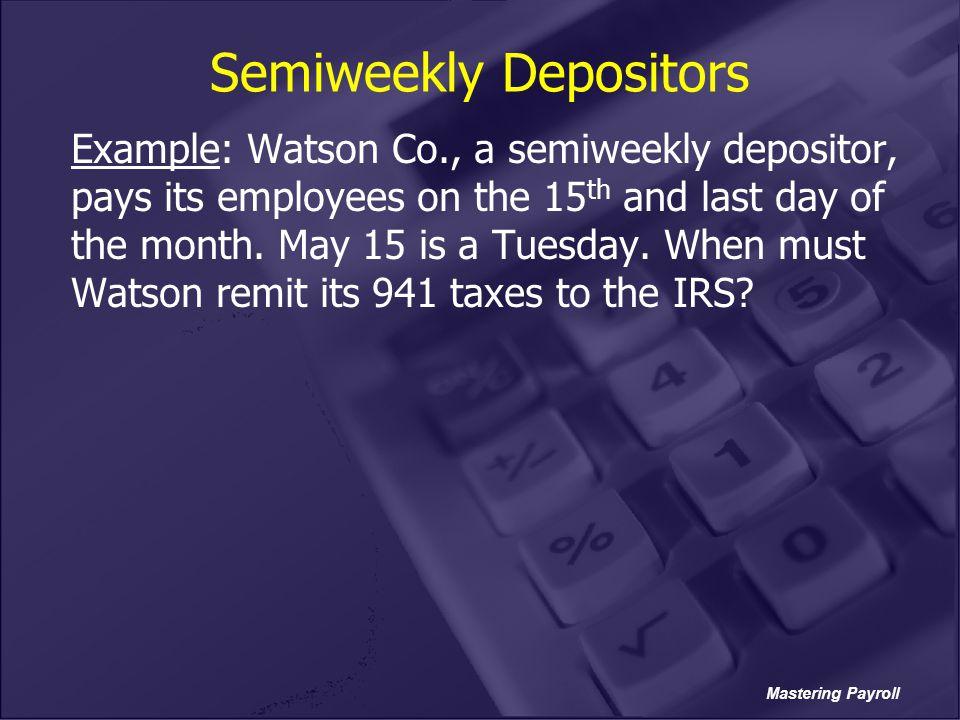 Semiweekly Depositors