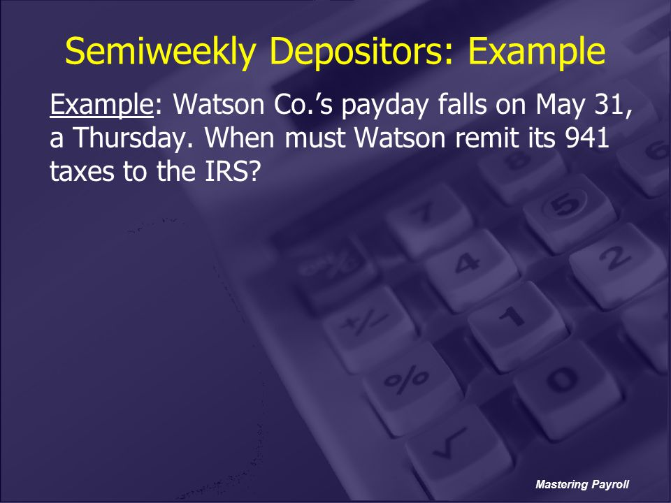 Semiweekly Depositors: Example