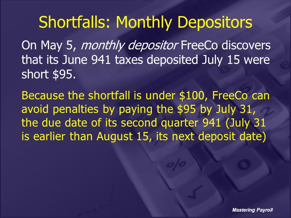 Shortfalls: Monthly Depositors