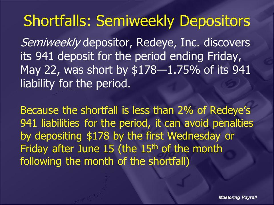 Shortfalls: Semiweekly Depositors