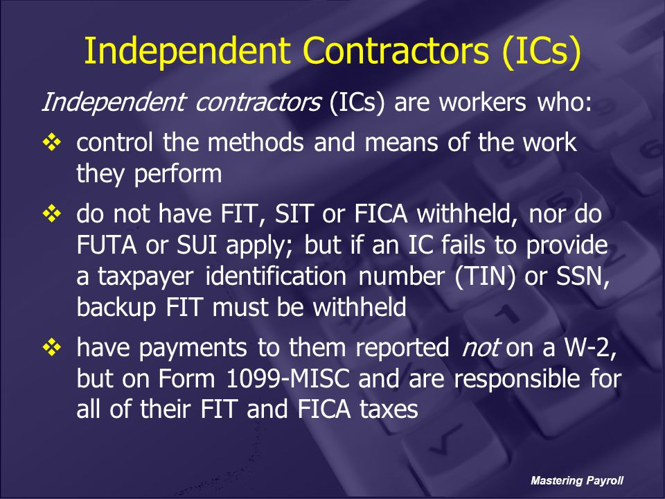 Independent Contractors (ICs)