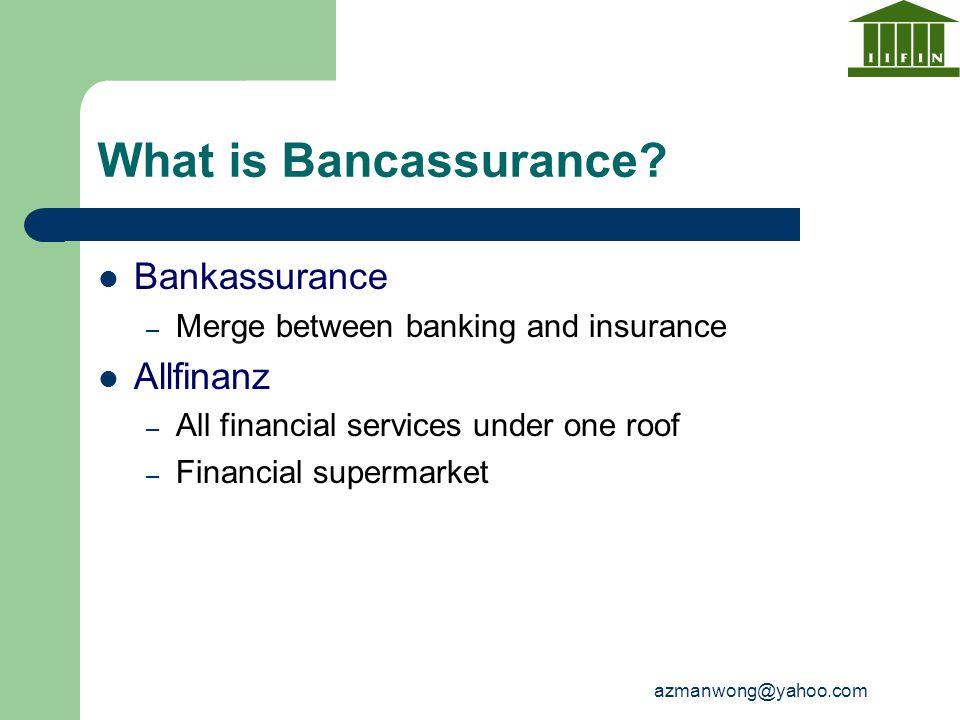 What is Bancassurance Bankassurance Allfinanz