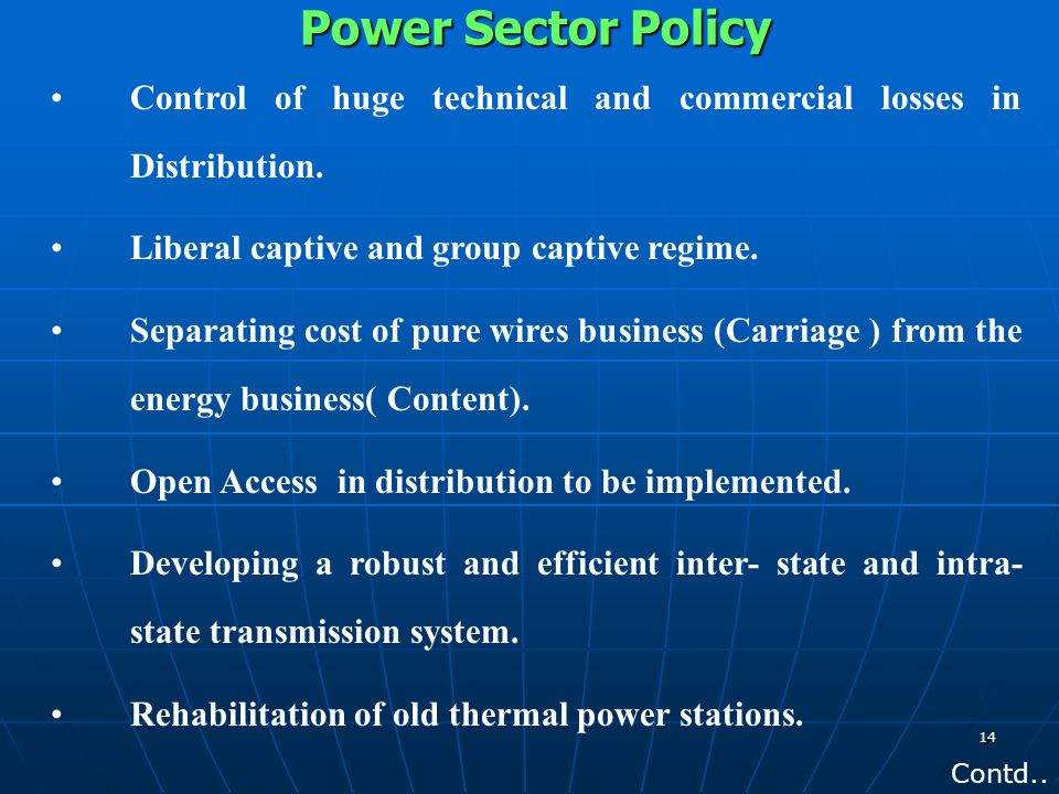 Power Sector Policy Control of huge technical and commercial losses in Distribution. Liberal captive and group captive regime.