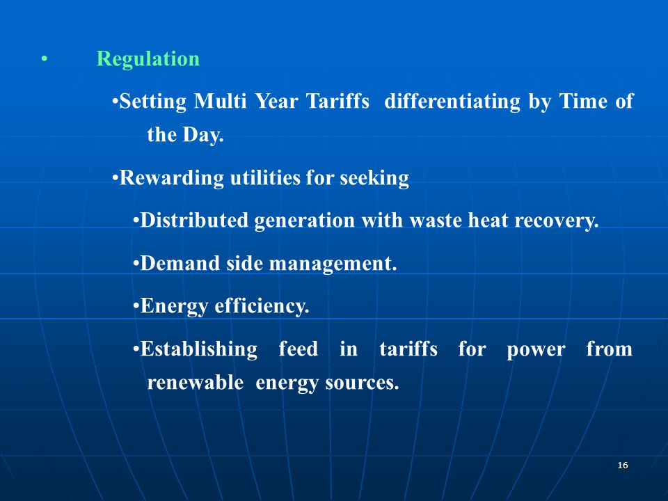 Regulation Setting Multi Year Tariffs differentiating by Time of the Day. Rewarding utilities for seeking.