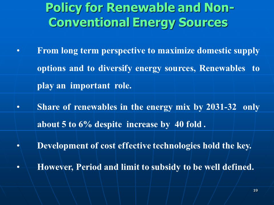 Policy for Renewable and Non- Conventional Energy Sources