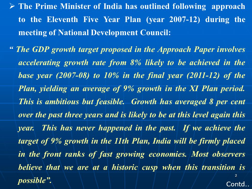 The Prime Minister of India has outlined following approach to the Eleventh Five Year Plan (year 2007-12) during the meeting of National Development Council: