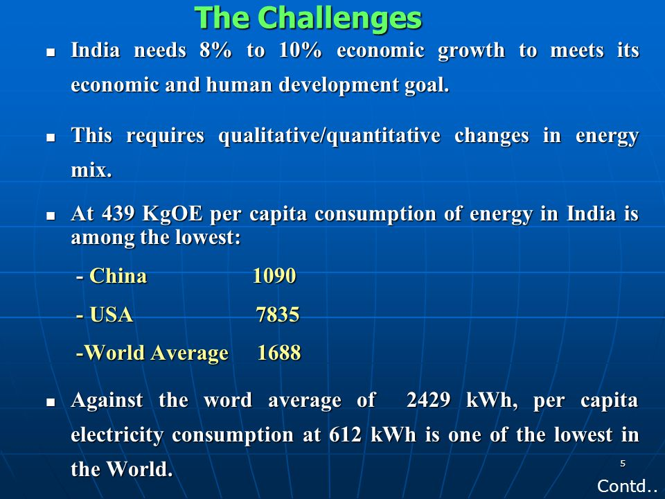 The Challenges India needs 8% to 10% economic growth to meets its economic and human development goal.