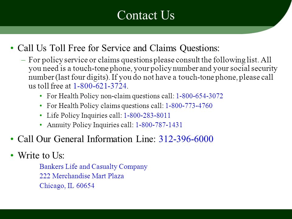 Contact Us Call Us Toll Free for Service and Claims Questions:
