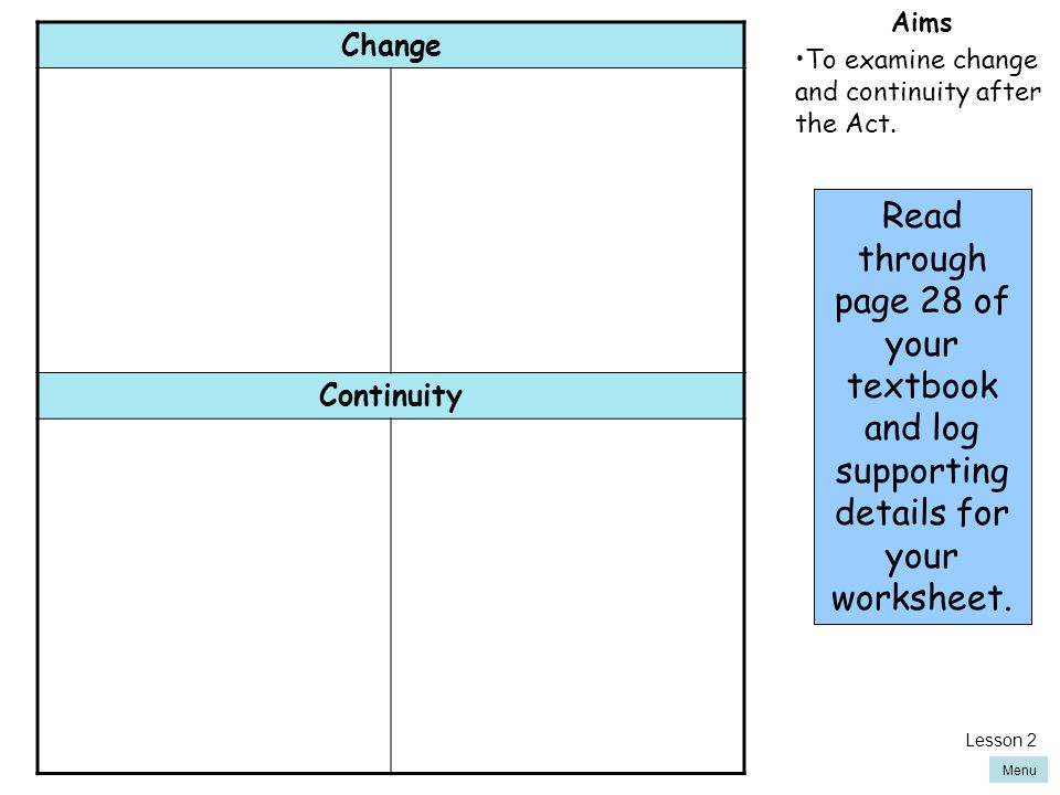 Aims To examine change and continuity after the Act. Change. Continuity.
