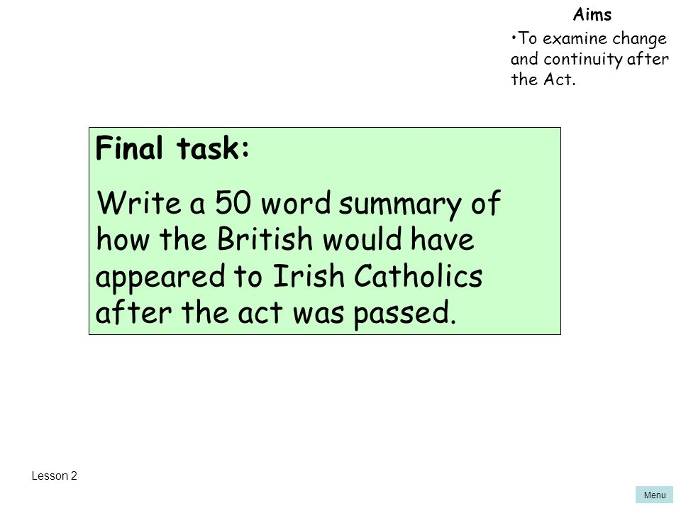 Aims To examine change and continuity after the Act. Final task: