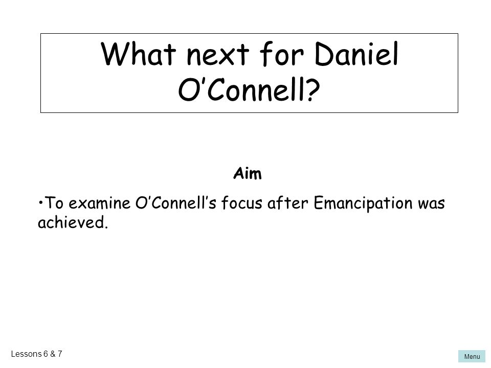 What next for Daniel O'Connell