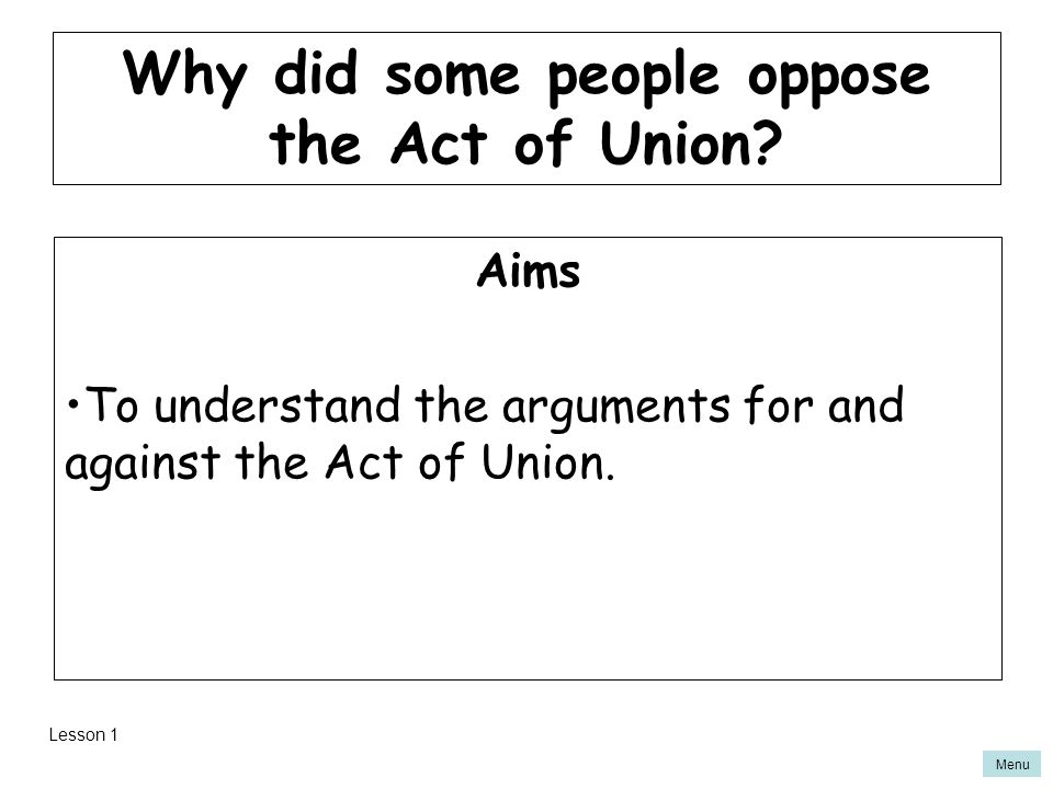 Why did some people oppose the Act of Union