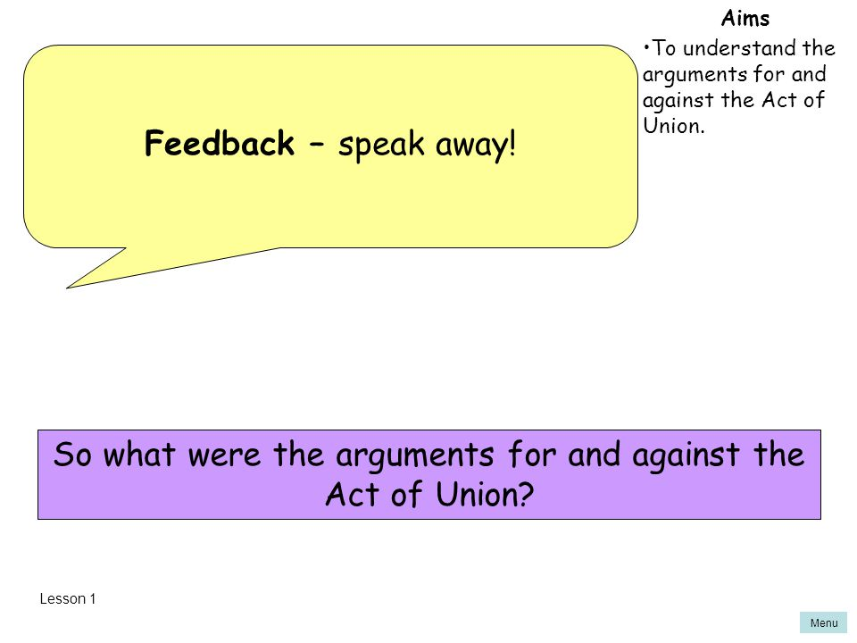 So what were the arguments for and against the Act of Union