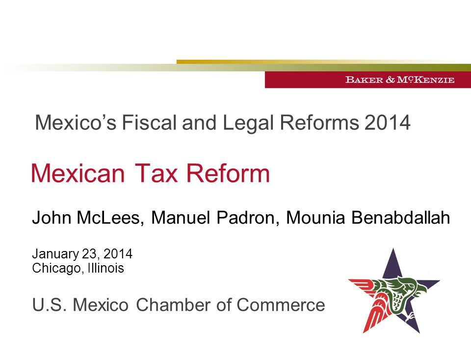 Mexican Tax Reform Mexico's Fiscal and Legal Reforms 2014