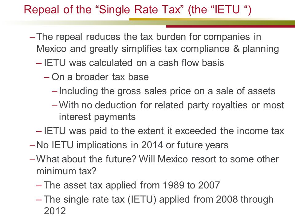 Repeal of the Single Rate Tax (the IETU )