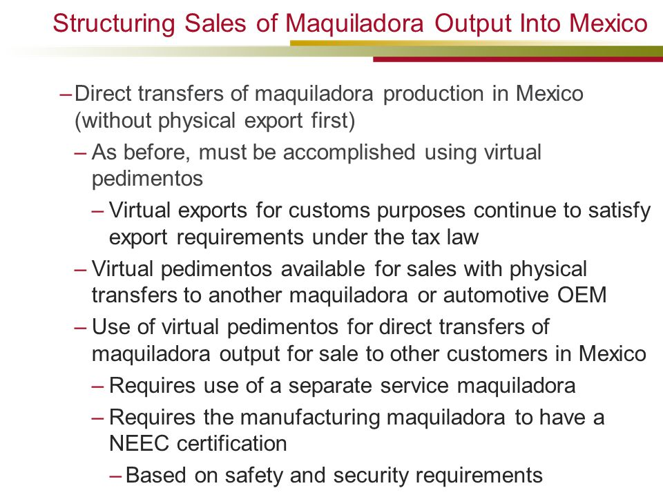 Structuring Sales of Maquiladora Output Into Mexico