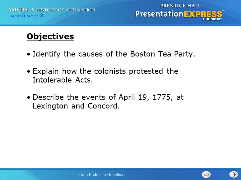 Objectives Identify the causes of the Boston Tea Party.
