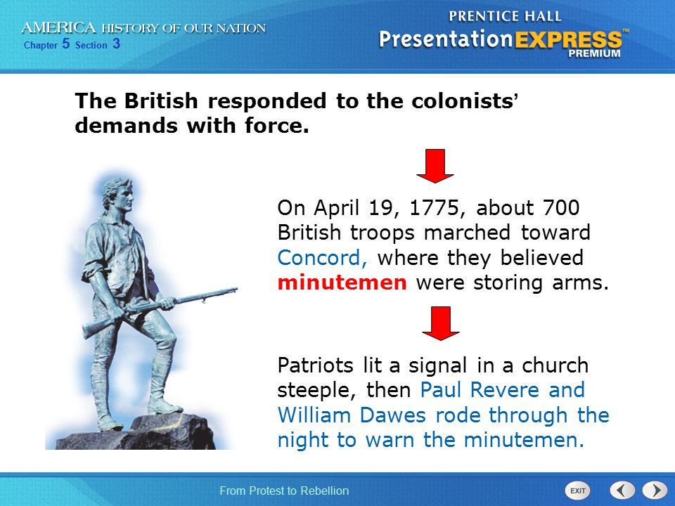 The British responded to the colonists' demands with force.