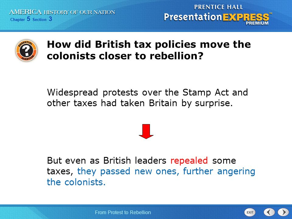 How did British tax policies move the colonists closer to rebellion