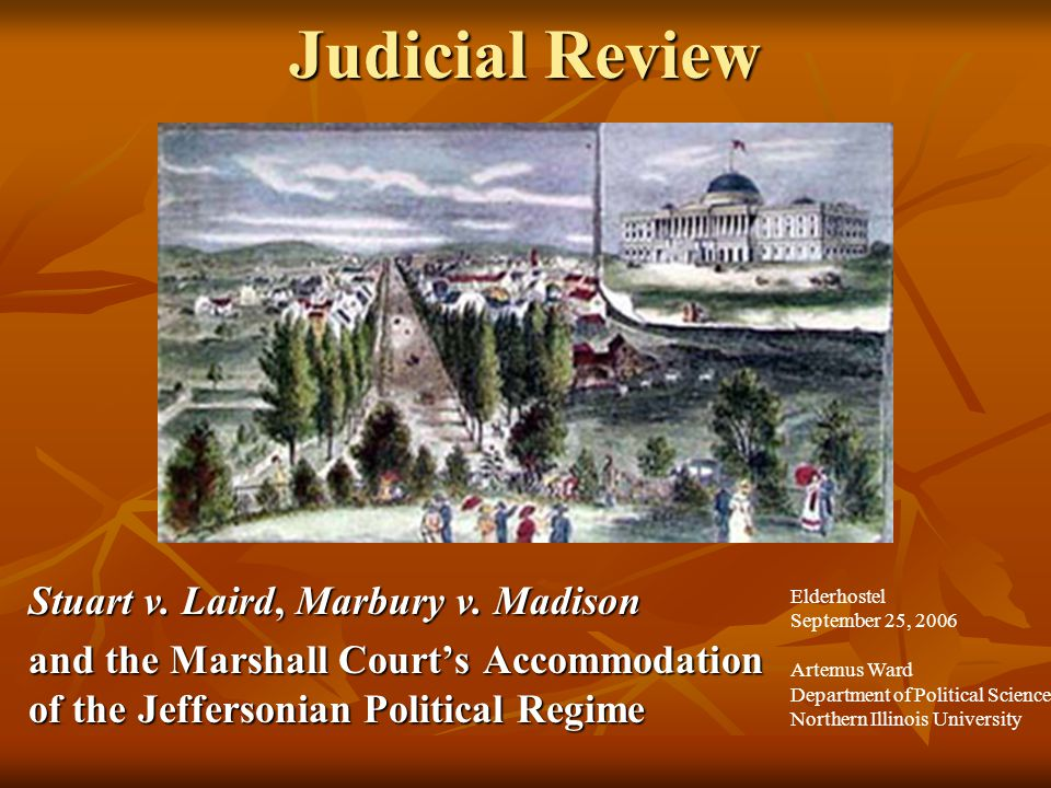 Judicial Review Stuart v. Laird, Marbury v. Madison