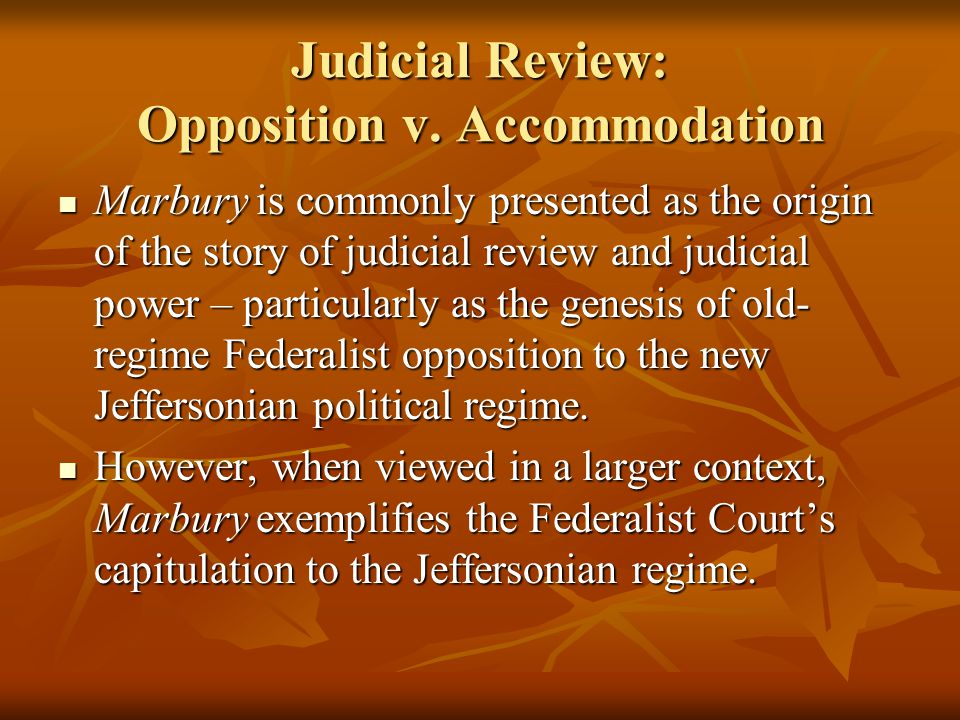 Judicial Review: Opposition v. Accommodation