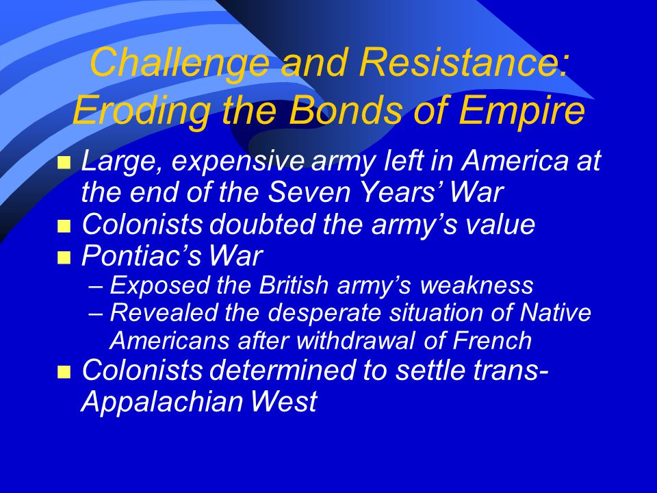 Challenge and Resistance: Eroding the Bonds of Empire