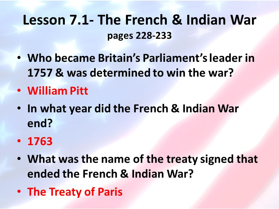 Lesson 7.1- The French & Indian War pages 228-233