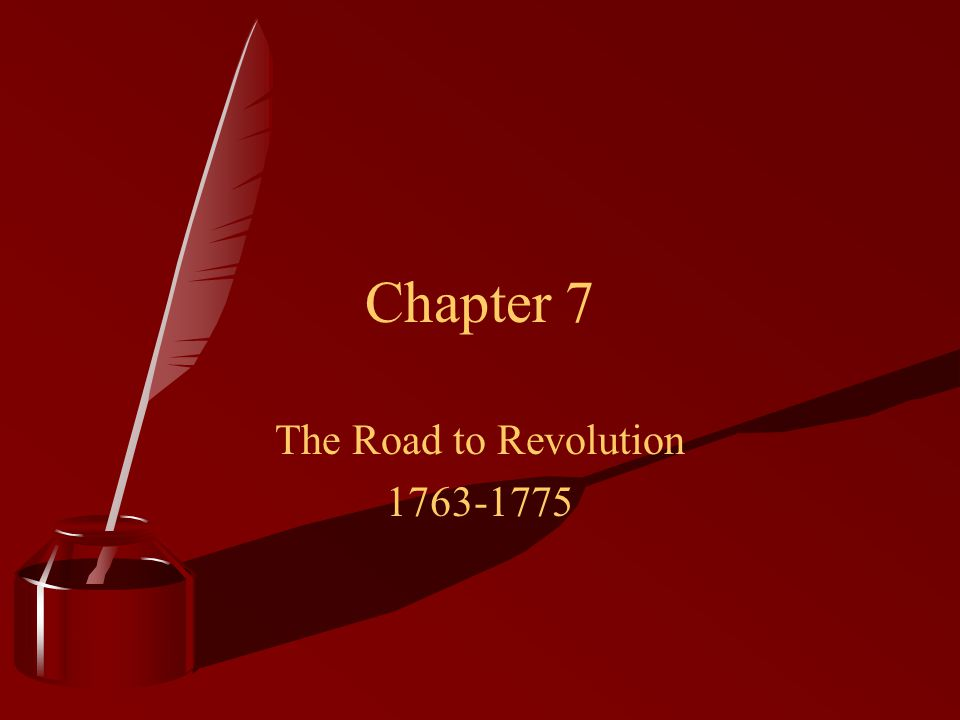 The Road to Revolution 1763-1775