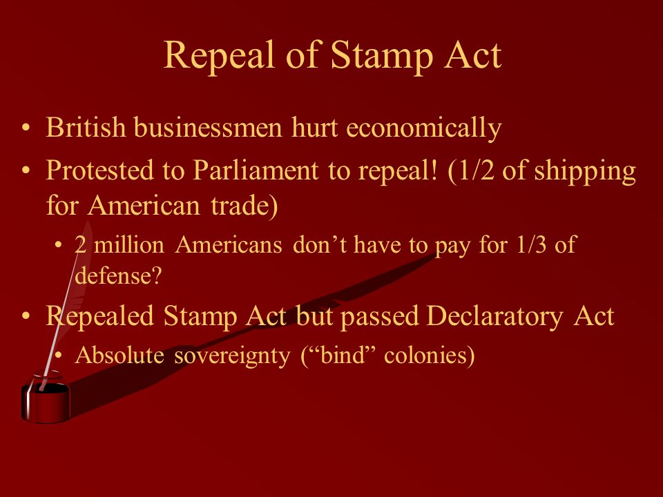 Repeal of Stamp Act British businessmen hurt economically