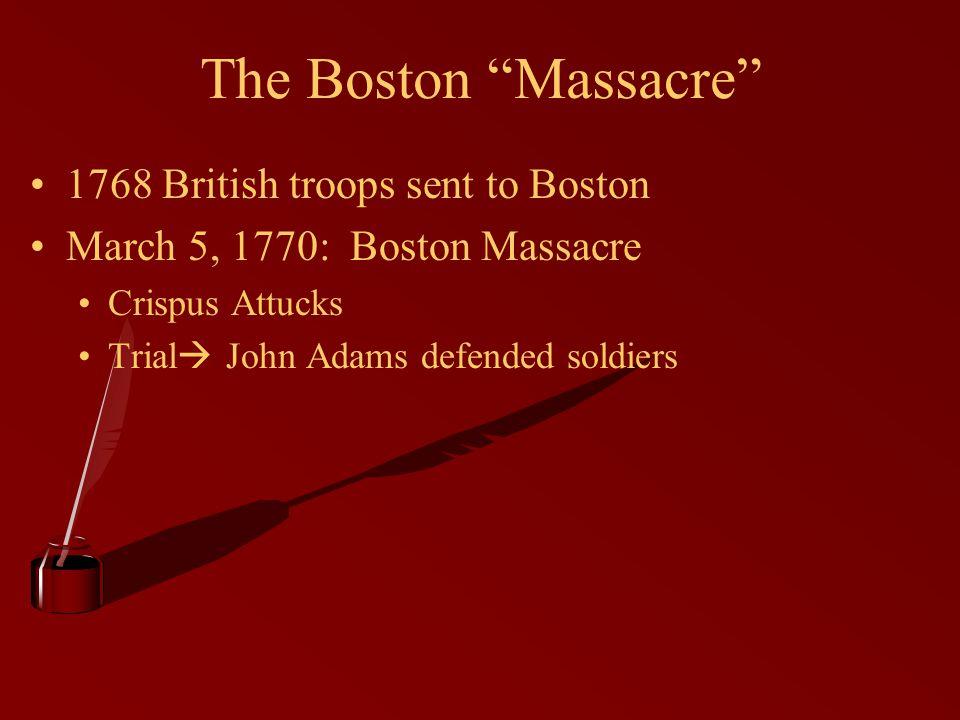 The Boston Massacre 1768 British troops sent to Boston