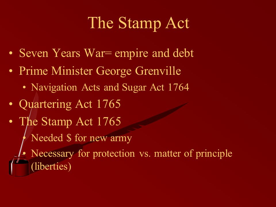 The Stamp Act Seven Years War= empire and debt