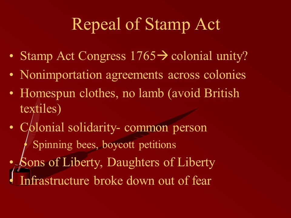 Repeal of Stamp Act Stamp Act Congress 1765 colonial unity