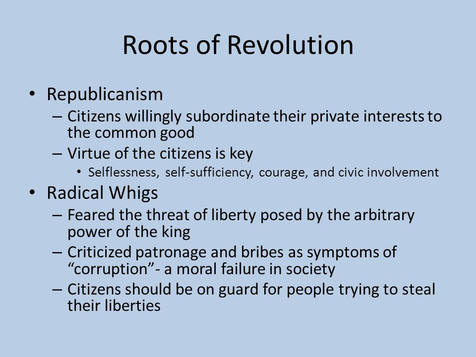 Roots of Revolution Republicanism Radical Whigs