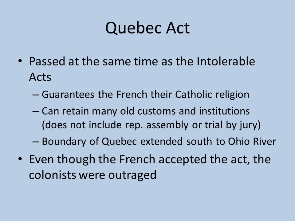 Quebec Act Passed at the same time as the Intolerable Acts