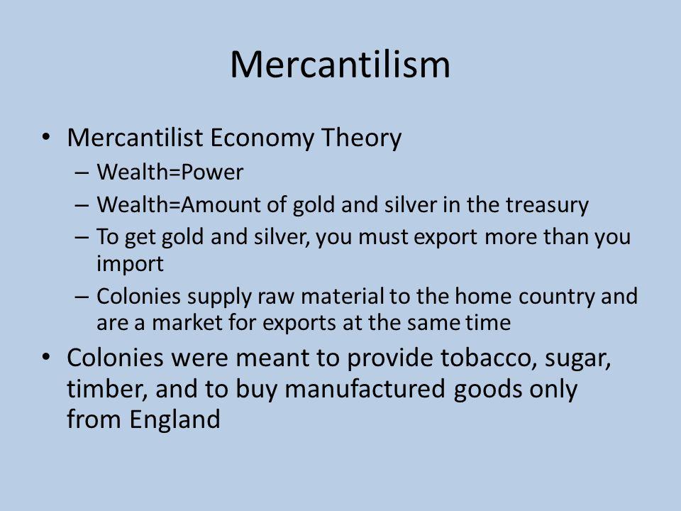 Mercantilism Mercantilist Economy Theory