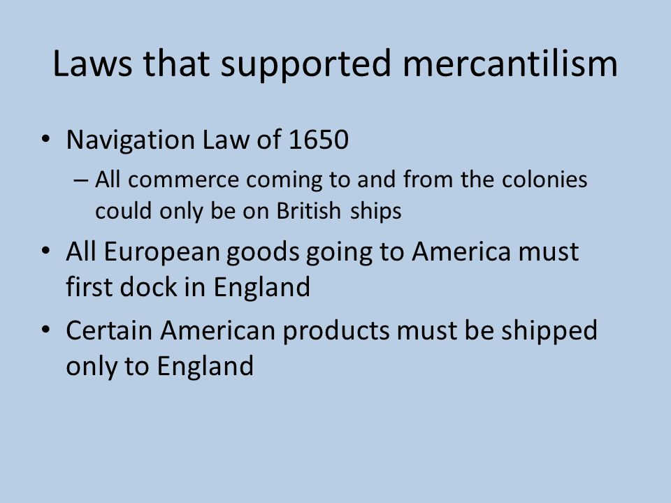 Laws that supported mercantilism