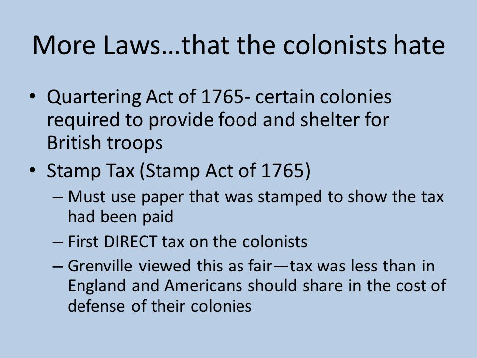 More Laws…that the colonists hate