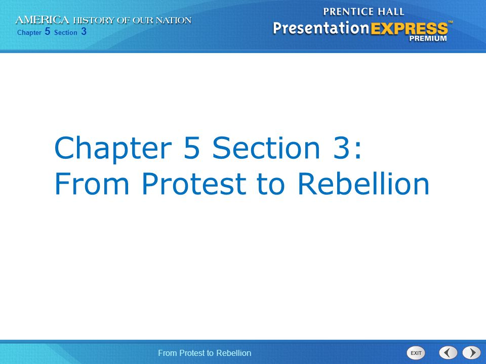 Chapter 5 Section 3: From Protest to Rebellion