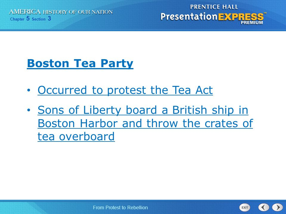 Boston Tea Party Occurred to protest the Tea Act.