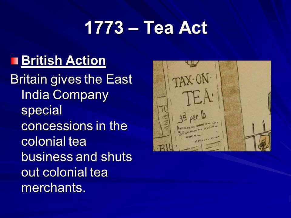 1773 – Tea Act British Action