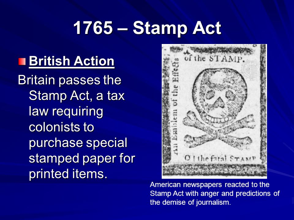 1765 – Stamp Act British Action