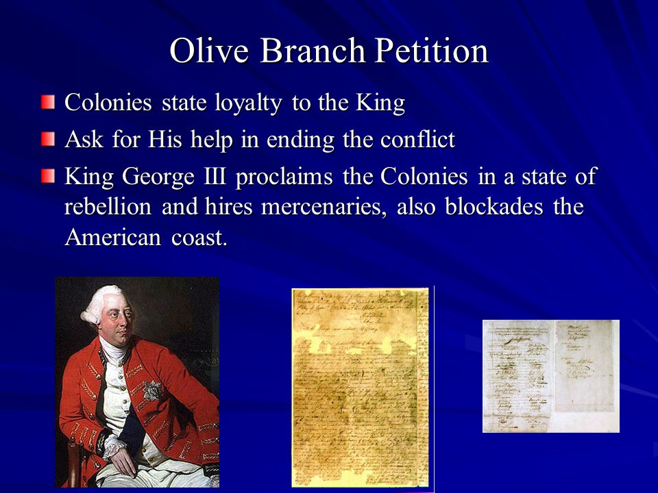 Olive Branch Petition Colonies state loyalty to the King