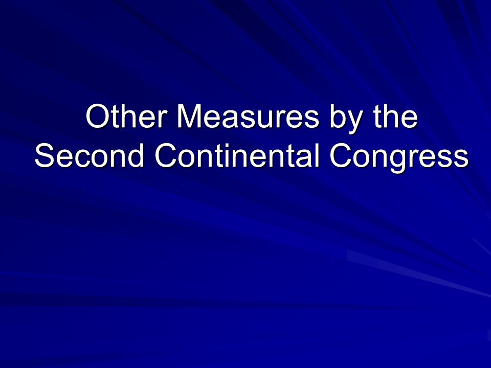 Other Measures by the Second Continental Congress