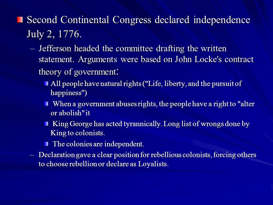 Second Continental Congress declared independence July 2, 1776.