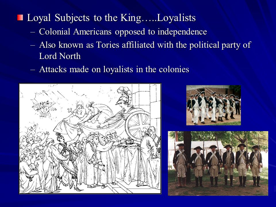Loyal Subjects to the King…..Loyalists