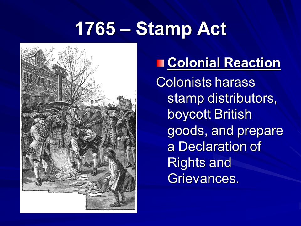 1765 – Stamp Act Colonial Reaction