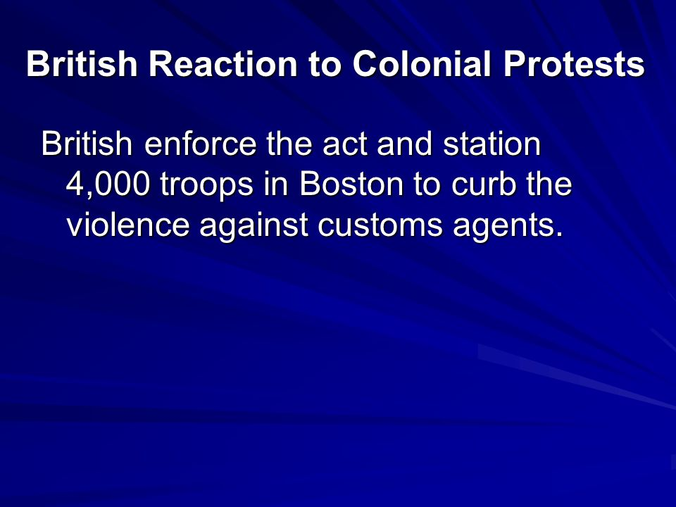 British Reaction to Colonial Protests