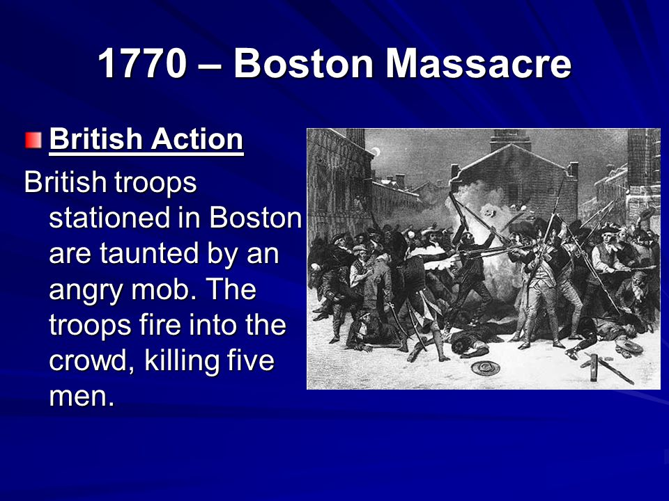 1770 – Boston Massacre British Action